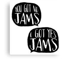 Do you got jams? Canvas Print