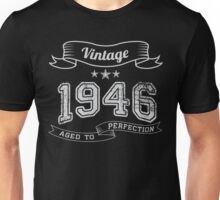 Vintage 1946 age to perfection Unisex T-Shirt