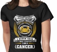 I Never Said I Was Perfect I Am A Cancer Womens Fitted T-Shirt