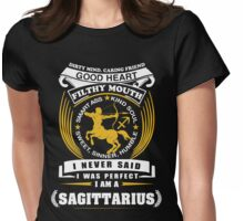 I Never Said I Was Perfect I Am A Sagittarius Womens Fitted T-Shirt