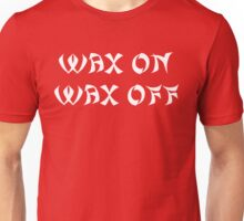 The Karate Kid - Wax On Wax Off Unisex T-Shirt
