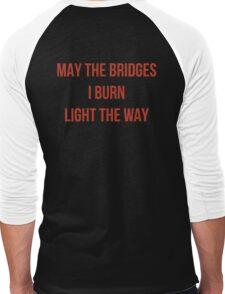 May The Bridges I Burn Light The Way Men's Baseball ¾ T-Shirt