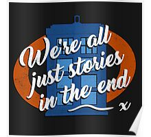 We're all just stories in the end... Poster