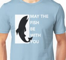 May The Fish Be With You Funny Gift T-Shirt For Men And Women Kids Tee Fishing Unisex T-Shirt