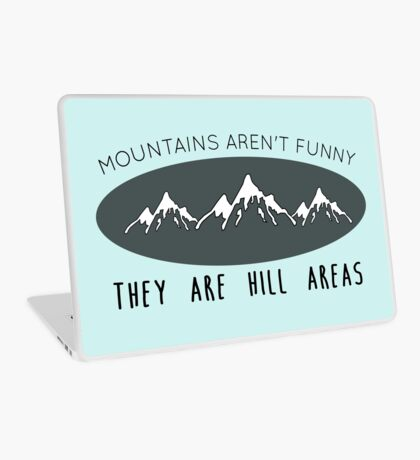 Mountains aren't funny Laptop Skin