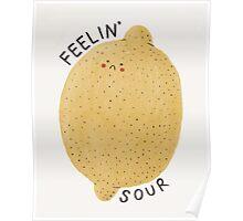 feelin' sour Poster