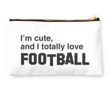 I'm cute and I totally love football Studio Pouch