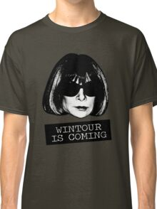 Wintour Is Coming Classic T-Shirt