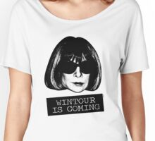 Wintour Is Coming Women's Relaxed Fit T-Shirt