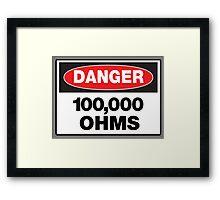 Danger - 100,00 OHMS Framed Print