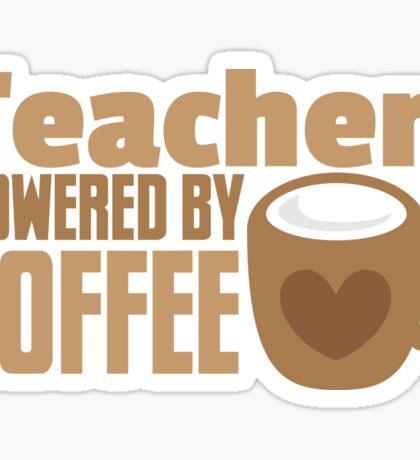 Teacher powered by coffee Sticker