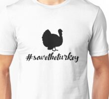 Vegan thanksgiving - Save the Turkey Unisex T-Shirt