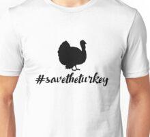 Vegan thanksgiving - Save the Turkey Unisex T-Shirt