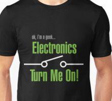 OK I'm A Geek - Electronics Turn Me On! Unisex T-Shirt