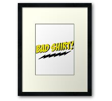 bazinga bad shirt Framed Print