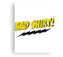 bazinga bad shirt Canvas Print