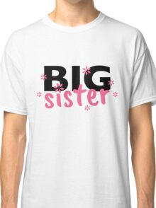 Big Sister Flowers Pink Classic T-Shirt