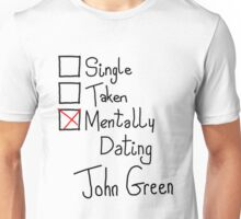 Mentally Dating John Green Unisex T-Shirt