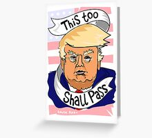 Condolences: This Too Shall Pass Greeting Card