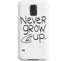Never Grow Up Samsung Galaxy Case/Skin
