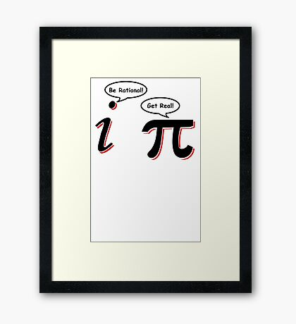 Be Rational Get Real T-Shirt Funny Math Tee Pi Nerd Nerdy Geek Shirt Hilarious Framed Print