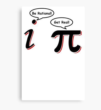 Be Rational Get Real T-Shirt Funny Math Tee Pi Nerd Nerdy Geek Shirt Hilarious Canvas Print