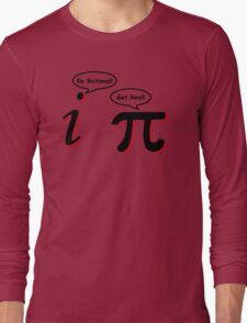 Be Rational Get Real T-Shirt Funny Math Tee Pi Nerd Nerdy Geek Shirt Hilarious Long Sleeve T-Shirt