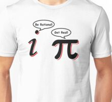 Be Rational Get Real T-Shirt Funny Math Tee Pi Nerd Nerdy Geek Shirt Hilarious Unisex T-Shirt