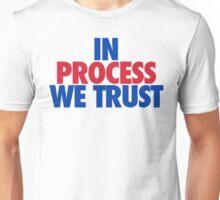 In Process We Trust (Bright) Unisex T-Shirt