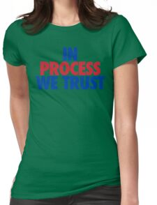 In Process We Trust (Bright) Womens Fitted T-Shirt