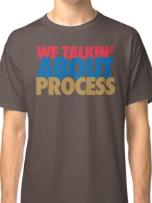 We Talkin' About Process?! (Red/Blue/Gold) Classic T-Shirt
