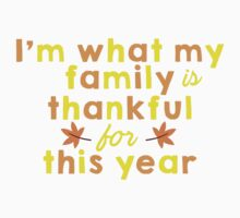 I'm What My Family Is Thankful For This Year One Piece - Short Sleeve