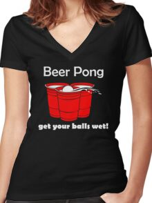 Beer Pong Get Your Balls Wet T-Shirt Funny Drinking Game TEE College Humor Cup Women's Fitted V-Neck T-Shirt