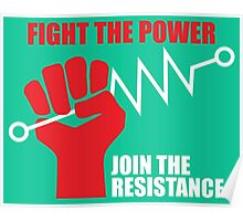 Fight the power - Join the RESISTANCE Poster
