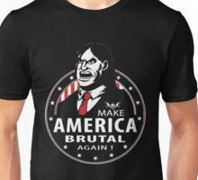 Make America Brutal Again Unisex T-Shirt