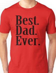BEST DAD EVER TSHIRT Father's Day TEE Funny Greatest Daddy Family Humor Unisex T-Shirt