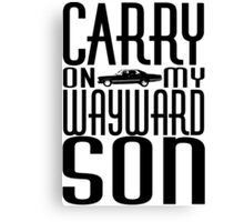 Carry On Wayward Son Canvas Print
