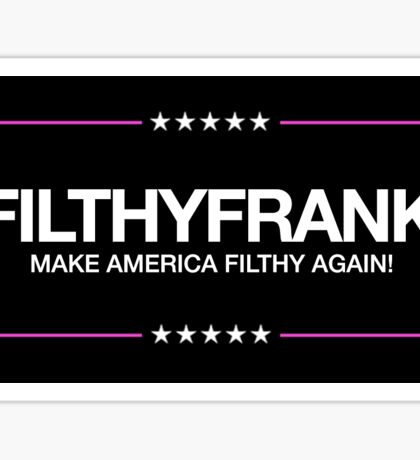 FILTHY FRANK 2020 PRESIDENTIAL CAMPAIGN STICKER Sticker