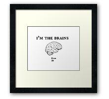 Im the Brains Framed Print