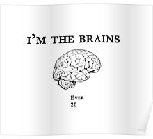 Im the Brains Poster