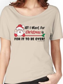 All I want for Christmas Funny Design Women's Relaxed Fit T-Shirt