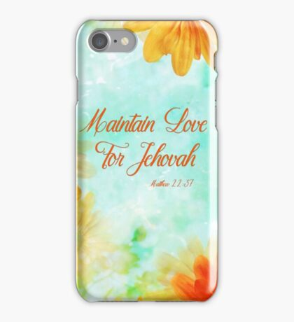 Maintain Love for Jehovah sunflowers  iPhone Case/Skin