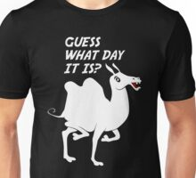 Guess What Day It Is? It's Hump Day! Unisex T-Shirt
