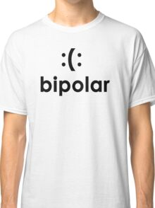 Bi polar T-shirt Funny cool T shirt T-Shirt cool Shirt mens T Shirt geek shirt geeky shirt (also available on crewnecks and hoodies) SM-5XL Classic T-Shirt