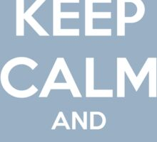 Keep Calm And Don't Blink ver.lightblue Sticker
