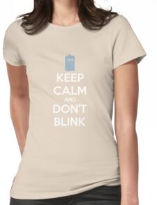Keep Calm And Don't Blink ver.Tardisblue Womens Fitted T-Shirt