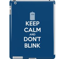 Keep Calm And Don't Blink ver.Tardisblue iPad Case/Skin
