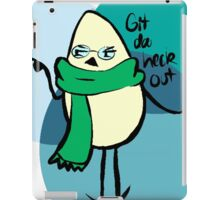 Git da Heck Out  iPad Case/Skin