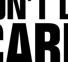 I don't lift, I carry Sticker