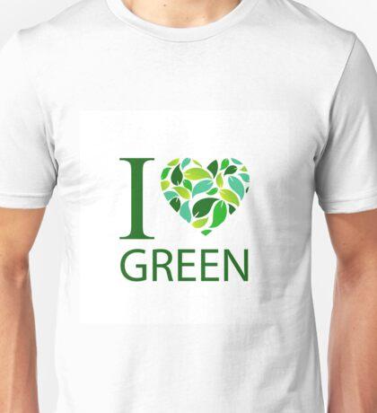 I love green  Unisex T-Shirt